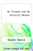cover of My Friends and Me Activity Manual