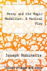 cover of Penny and the Magic Medallion: A Musical Play