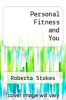 cover of Personal Fitness and You (2nd edition)