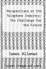 cover of Perspectives on the Telephone Industry: The Challenge for the Future