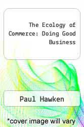 Cover of The Ecology of Commerce: Doing Good Business EDITIONDESC (ISBN 978-0887306556)