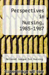 Perspectives in Nursing, 1985-1987 by National League for Nursing - ISBN 9780887371691