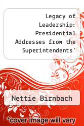 Cover of Legacy of Leadership: Presidential Addresses from the Superintendents