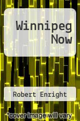 Cover of Winnipeg Now EDITIONDESC (ISBN 978-0889150126)