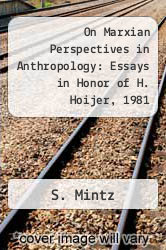 Cover of On Marxian Perspectives in Anthropology: Essays in Honor of H. Hoijer, 1981  (ISBN 978-0890031797)