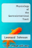 cover of Physiology of the Gastrointestinal Tract