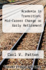 cover of Academia in Transition; Mid-Career Change or Early Retirement