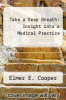 cover of Take a Deep Breath: Insight into a Medical Practice