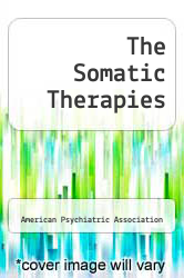 The Somatic Therapies by American Psychiatric Association - ISBN 9780890421048