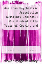 Cover of American Psychiatric Association Auxiliary Cookbook : One Hundred Fifty Years of Cooking and Caring 94 (ISBN 978-0890422496)