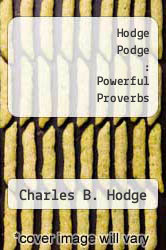 Hodge Podge : Powerful Proverbs by Charles B. Hodge - ISBN 9780891120513