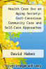 cover of Health Care for an Aging Society: Cost-Conscious Community Care and Self-Care Approaches