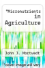 cover of Micronutrients in Agriculture
