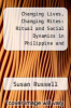 cover of Changing Lives, Changing Rites: Ritual and Social Dynamics in Philippine and Indonesian Uplands