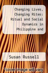 Cover of Changing Lives, Changing Rites: Ritual and Social Dynamics in Philippine and Indonesian Uplands EDITIONDESC (ISBN 978-0891480587)
