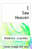 cover of I Saw Heaven