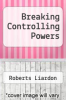 cover of Breaking Controlling Powers
