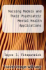 cover of Nursing Models and Their Psychiatric Mental Health Applications
