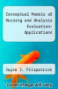 cover of Conceptual Models of Nursing and Analysis Evaluation: Applications