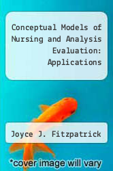 Cover of Conceptual Models of Nursing and Analysis Evaluation: Applications EDITIONDESC (ISBN 978-0893032333)