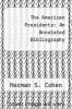 cover of The American Presidents: An Annotated Bibliography