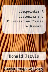 Viewpoints: A Listening and Conversation Course in Russian by Donald Jarvis - ISBN 9780893571535
