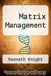 Matrix Management by Kenneth Knight - ISBN 9780894330827
