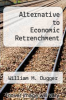 cover of Alternative to Economic Retrenchment