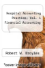 cover of Hospital Accounting Practice: Vol. 1 Financial Accounting