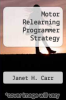 cover of Motor Relearning Programmer Strategy