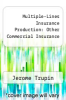 cover of Multiple-Lines Insurance Production: Other Commercial Insurance