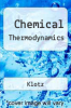 Chemical Thermodynamics by Klotz - ISBN 9780894645723