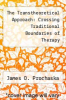 cover of The Transtheoretical Approach: Crossing Traditional Boundaries of Therapy