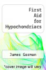 cover of First Aid for Hypochondriacs