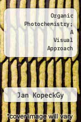 Cover of Organic Photochemistry; A Visual Approach  (ISBN 978-0895732965)