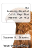 cover of The Learning-Disabled Child: Ways That Parents Can Help