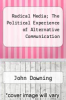 cover of Radical Media; The Political Experience of Alternative Communication