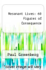 cover of Resonant Lives: 60 Figures of Consequence