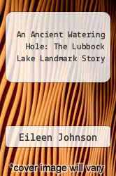 Cover of An Ancient Watering Hole: The Lubbock Lake Landmark Story EDITIONDESC (ISBN 978-0896722187)