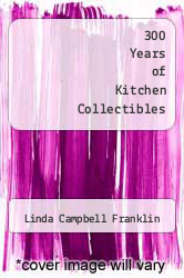 Cover of 300 Years of Kitchen Collectibles 3 (ISBN 978-0896890770)