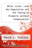 cover of After Lucas : Land Use Regulation and the Taking of Property without Compensation