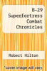 cover of B-29 Superfortress Combat Chronicles