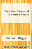 cover of Cape May; Images of a Seaside Resort