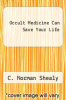 cover of Occult Medicine Can Save Your Life