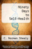 cover of Ninety Days to Self-Health (2nd edition)