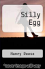 cover of Silly Egg