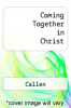 cover of Coming Together in Christ