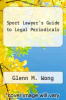 cover of Sport Lawyer`s Guide to Legal Periodicals