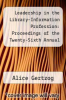 cover of Leadership in the Library-Information Profession: Proceedings of the Twenty-Sixth Annual Symposium of the Graduate Alumni and Faculty of the Rutgers School of Communication, Information and Library Studies, 9 April, 1989
