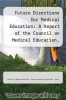 cover of Future Directions for Medical Education: A Report of the Council on Medical Education, Adopted June 15, 1982 by the House of Delegates of the American Medical Association